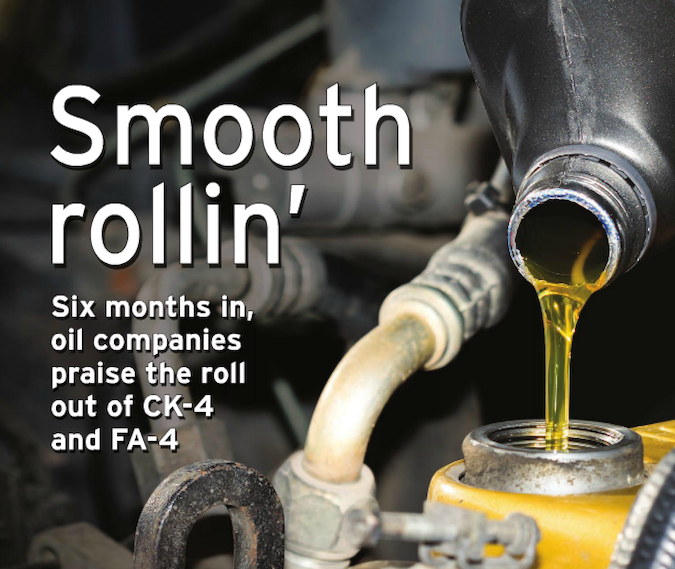 Smooth Rolling: Six months in, oil companies praise the roll out of CK-4 and FA-4